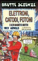 Copertina  Elettroni, catodi, fotoni e altri magnetici misteri