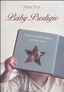 Copertina  Baby prodigio : i miracoli della lettura ad alta voce