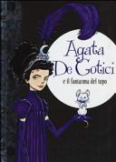 Copertina  Agata De Gotici e il fantasma del topo