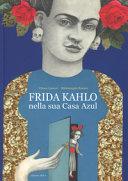 Copertina  Frida Kahlo nella sua Casa Azul
