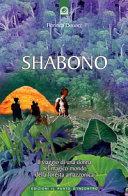 Copertina  Shabono : viaggio nel mondo magico e remoto dellla foresta amazzonica