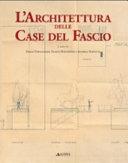 Copertina  L'architettura delle case del fascio : catalogo della Mostra Le case del fascio in Italia e nelle terre d'Oltremare