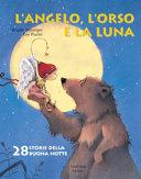 Copertina  L'angelo, l'orso e la luna : 28 storie della buona notte