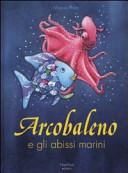 Copertina  Arcobaleno e gli abissi marini