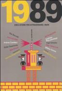 Copertina  1989 : dieci storie per attraversare i muri