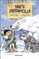Copertina  Dante Pappamolla, ovvero Come un ragazzino sfigato (ma solo all'apparenza) divenne un eroe... ma per davvero!