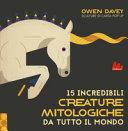 Copertina  15 incredibili creature mitologiche da tutto il mondo : sculture di carta pop-up
