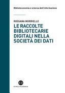 Copertina  Le raccolte bibliotecarie digitali nella società dei dati