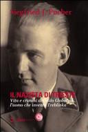 Copertina  Il nazista di Trieste : vita e crimini di Odilo Globocnik, l'uomo che inventò Treblinka
