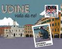 Copertina  Udine : vista da me! = seen by me!