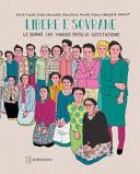 Copertina  Libere e sovrane : le donne che hanno fatto la Costituzione