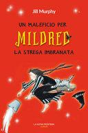 Copertina  Un maleficio per Mildred la strega imbranata